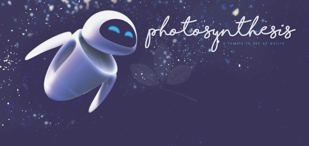 Photosynthesis  EVE of WALLE